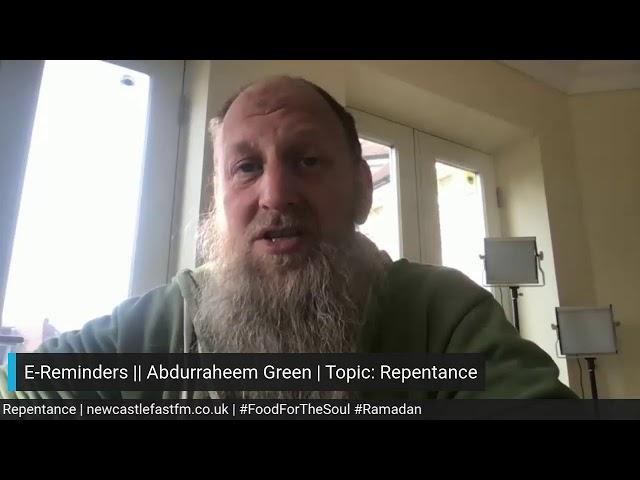 E-Reminders || Abdurraheem Green | Topic: Repentance