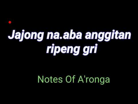 Jajong Na.aba Anggitan Ripenggri (lyrics) | Notes Of A'ronga