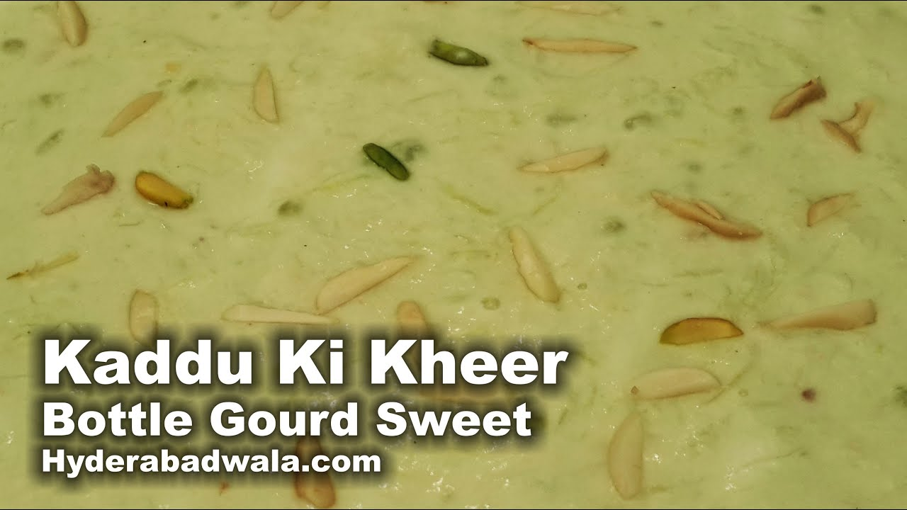 Kaddu Ki Kheer Recipe Video How To Make Hyderabadi Bottle Gourd Sweet At Home Easy Simple Youtube