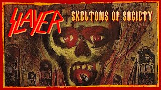 Watch Slayer Skeletons Of Society video