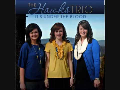 The Hawks Trio ♪♫ It's Under the Blood