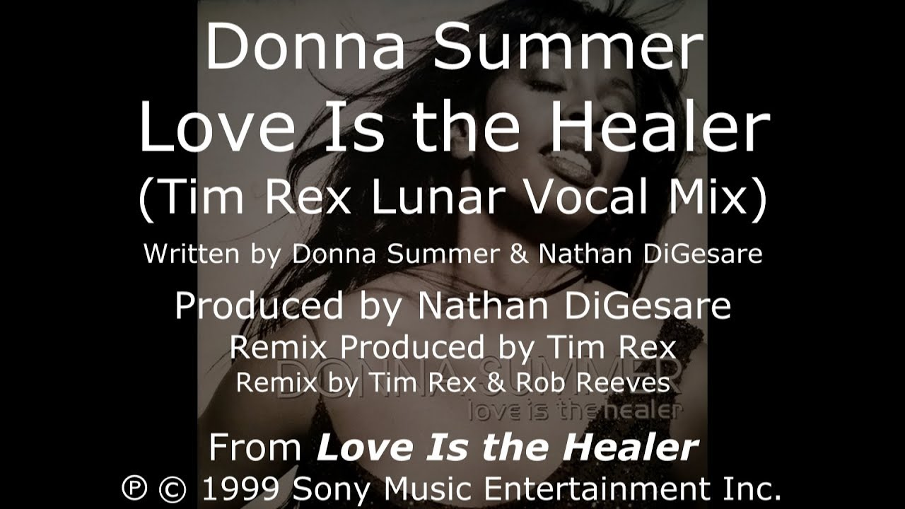 Download Donna Summer - Love Is the Healer (Tim Rex Lunar Vocal Mix) LYRICS - HQ 1999