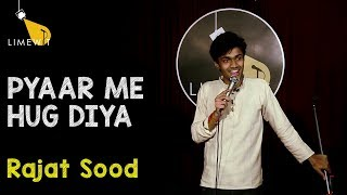 PYAAR ME HUG DIYA - Standup Comedy by Rajat Sood - LIMEWIT Live