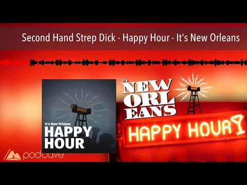 second-hand-strep-dick---happy-hour---it's-new-orleans