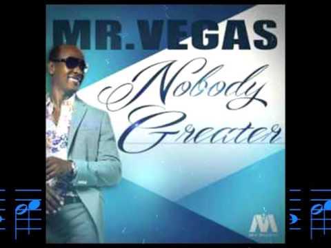 Mr Vegas - Nobody Greater