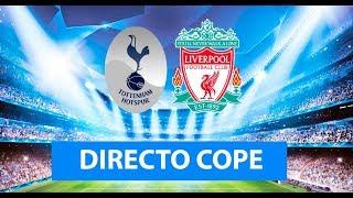 (SOLO AUDIO) Directo del Tottenham 0-2 Liverpool (Final de Champions) en Tiempo de Juego COPE