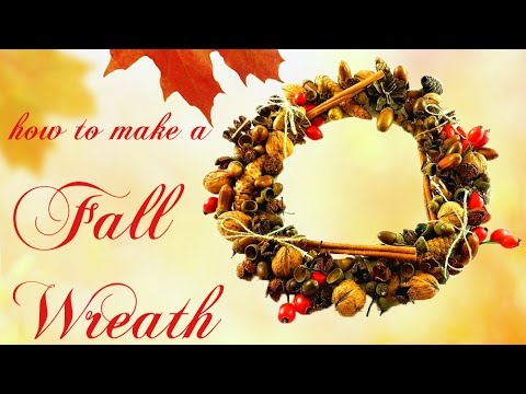 How to make a fall wreath - DIY (autumn wreath with pine cones, acorns, leaves, etc.)