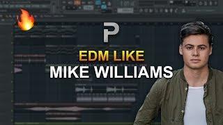 HOW TO MAKE: EDM like Mike Williams - FL Studio tutorial + FLP!
