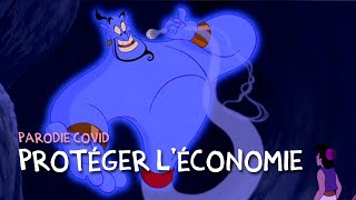 """PARODIE COVID: """"Protéger l'économie"""" (Aladdin)"""