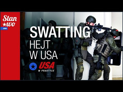 Co to jest SWATTING? Hejt w USA