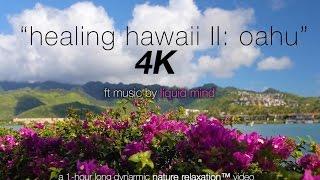 "4K: ""Healing Hawaii II Oahu"" ft LIQUID MIND (Music Only Version) 1 HR Nature Relaxation"
