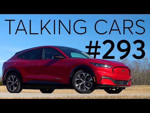 2021 Ford Mustang Mach-E First Impressions; Redesigned Tesla Model S | Talking Cars #293
