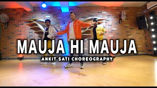 MAUJA HI MAUJA | Jab We Met |  Ankit Sati Choreography