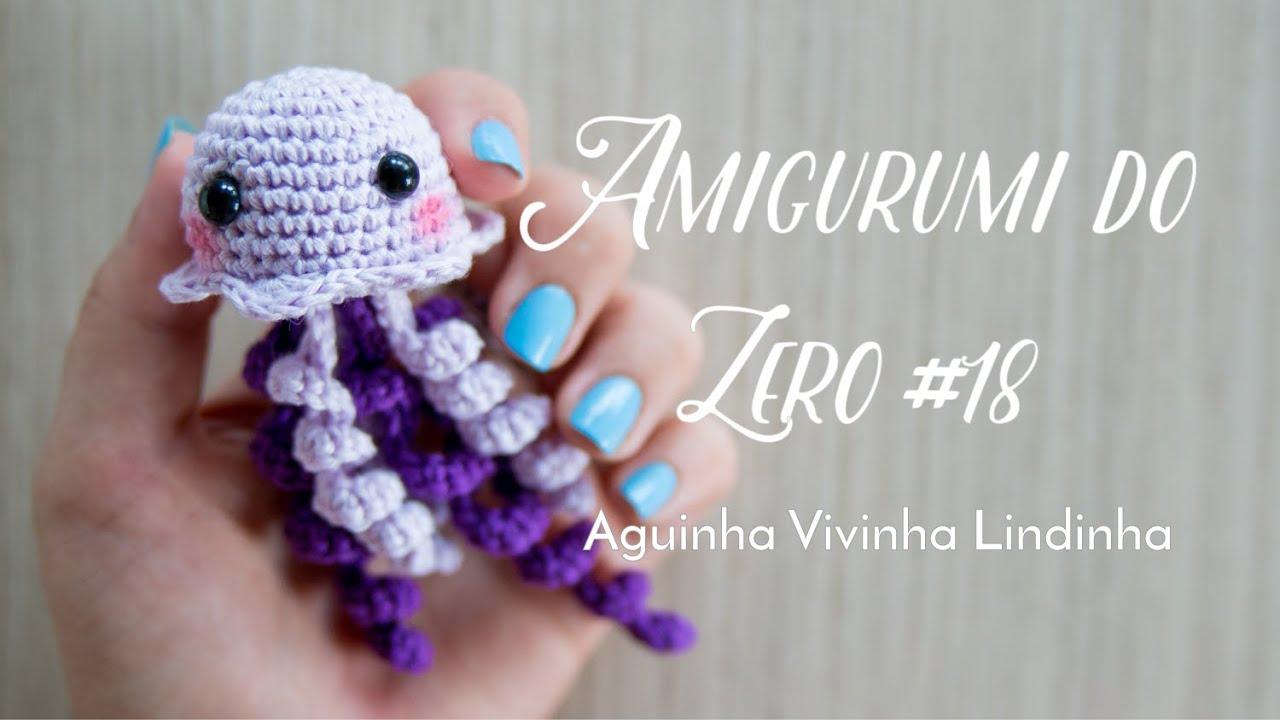 Amigurumi do Zero #18 - Aguinha Vivinha Lindinha - YouTube