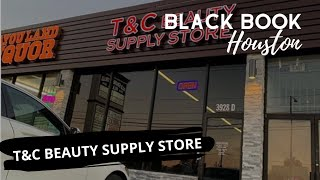 Black Book Houston ft. T&C Beauty Supply Store