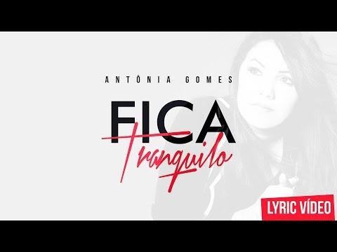FICA TRANQUILO - LYRIC OFICIAL - Antônia Gomes
