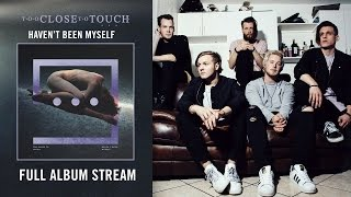 Too Close To Touch Miss Your Face Full Album Stream
