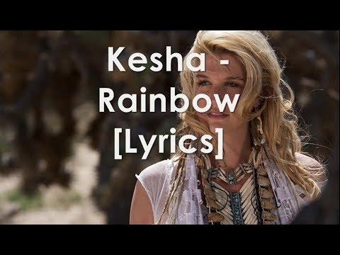 Kesha - Rainbow [Lyrics]