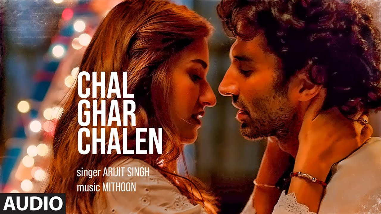 Full Audio Chal Ghar Chalen Malang Aditya R K Disha P Mithoon Ft Arijit Singh Sayeed Q Youtube