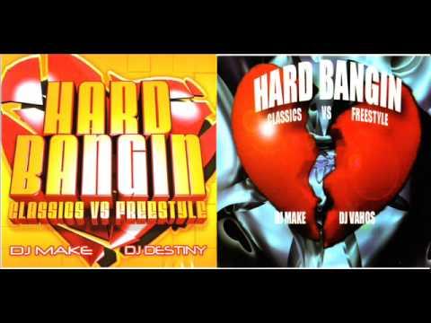 Hard Bangin Classics vs Freestyle mixed by Dj Make and Dj Destiny... Chicago style!