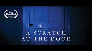 A Scratch at the Door | Scary Short Horror Film