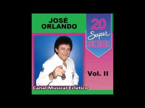 José Orlando 20 Super Sucessos Vol 2 Completo