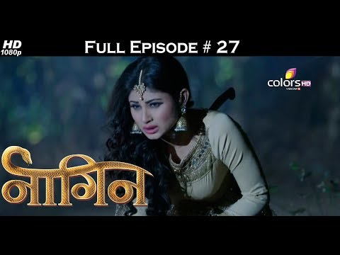 Naagin - Full Episode 27 - With English Subtitles