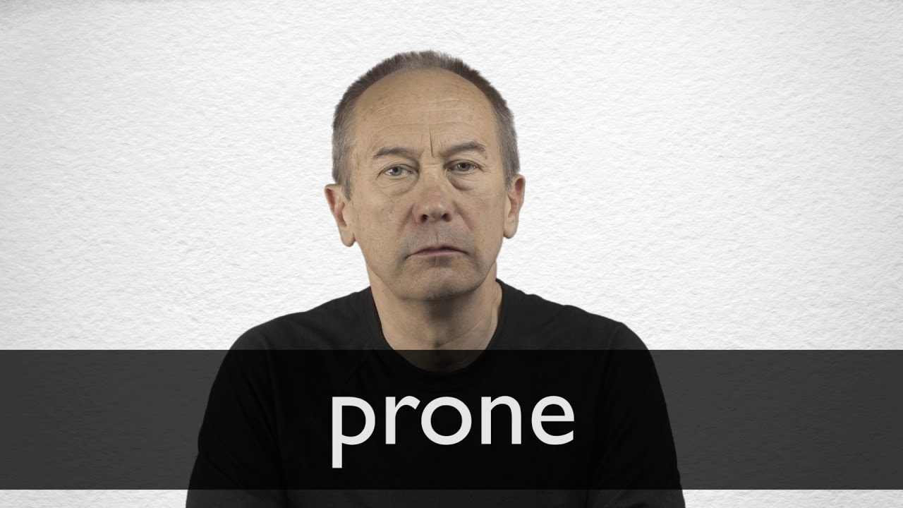 How to pronounce PRONE in British English