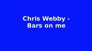 Chris Webby - Bars on me (Lyrics)
