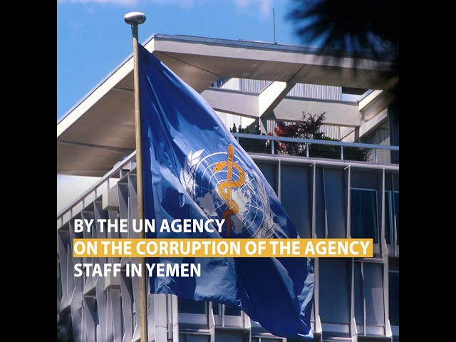 Enormous corruption among UN staff in Yemen