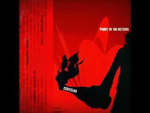 Point Of No Return - Centelha [2000] - Full Album
