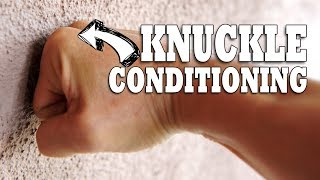[OLD VIDEO] How To Condition Your Knuckles | Hand & Wrist Conditioning