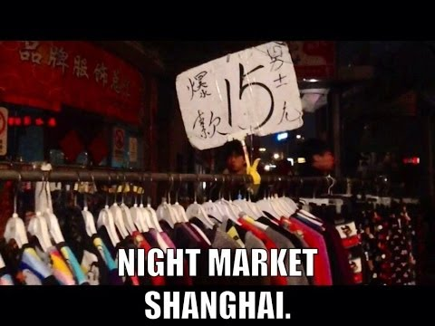 Night market Shanghai - The cheapest place to shop is the Ni