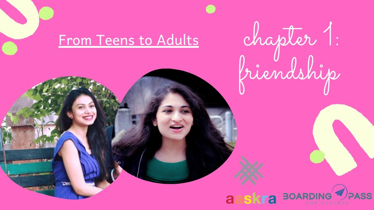 From Teens to Adults | Chapter 1: Friendship