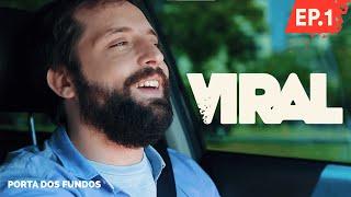 Vídeo - Viral – Episódio 1