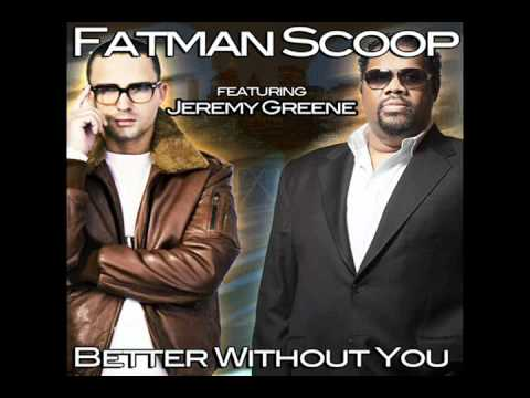 Jeremy Greene - Better Without You (Feat. Fatman Scoop) New Song 2012