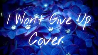I Won't Give Up | Jason Mraz Cover