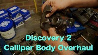 Land Rover Brake Calliper Overhaul PART 3a -D2 Calliper Body Seals and Pistons