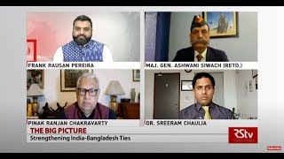 The Big Picture : Strengthening India- Bangladesh Ties
