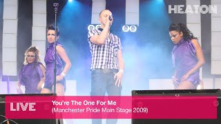 Heaton - You're The One For Me (Live at Manchester Pride Main Stage)