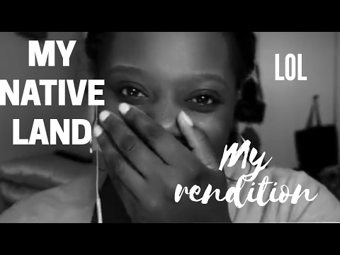 My Native Land  Guyana's National Song {My Rendition}