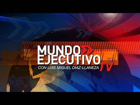 Mundo Ejecutivo TV 17 de abril de 2018: CAVAK, Korn Ferry, AMB Multimedia,  AMECH