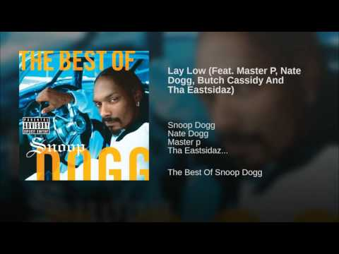 Lay Low Feat Master P, Nate Dogg, Butch Cassidy And Tha Eastsidaz
