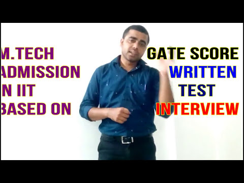 M.Tech Admission    Procedure for IISc ,IIT, NIT    M.Tech Admission Important dates