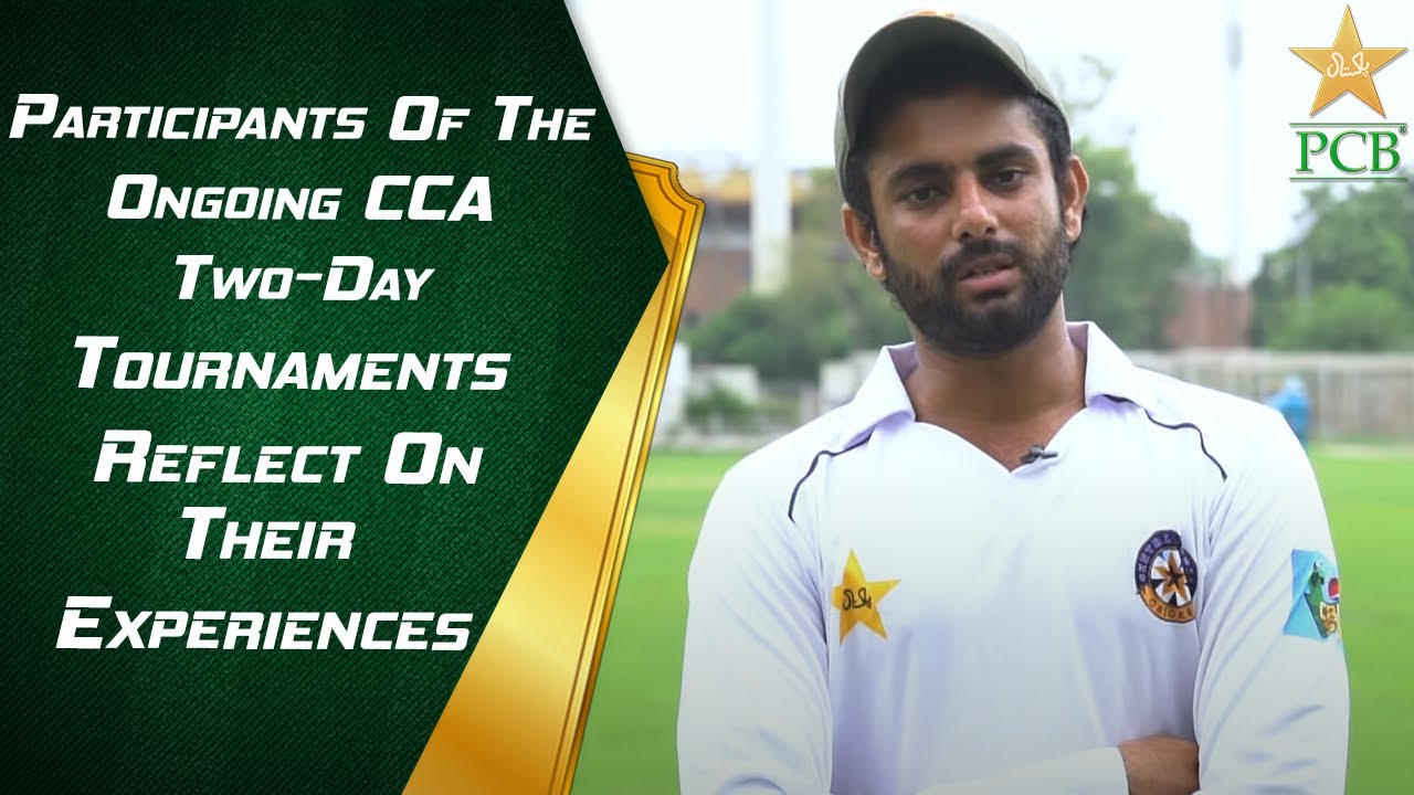 Participants Of The Ongoing CCA Two-Day Tournaments Reflect On Their Experiences | PCB | MA2T