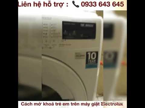 Cách mở khoá trẻ em máy giặt electrolux – Bảo hành electrolux