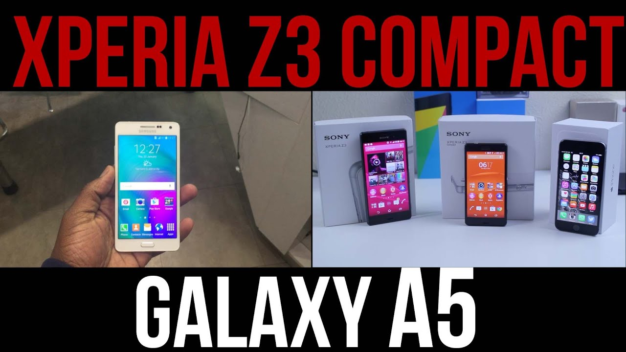 Samsung Galaxy A5 vs Sony Xperia Z3 Compact Full Comparison - YouTube Xperia Z3 Compact Comparison