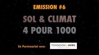 Sol et climat, 4 pour 1000 - Emission #6 - L'Esprit Sorcier