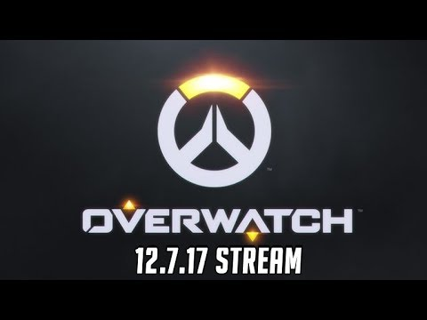Overwatch Stream | December 7th, 2017