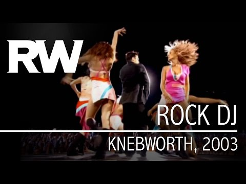 Robbie Williams | Rock DJ | Live At Knebworth 2003